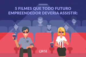 5 filmes que todo futuro empreendedor deveria assistir