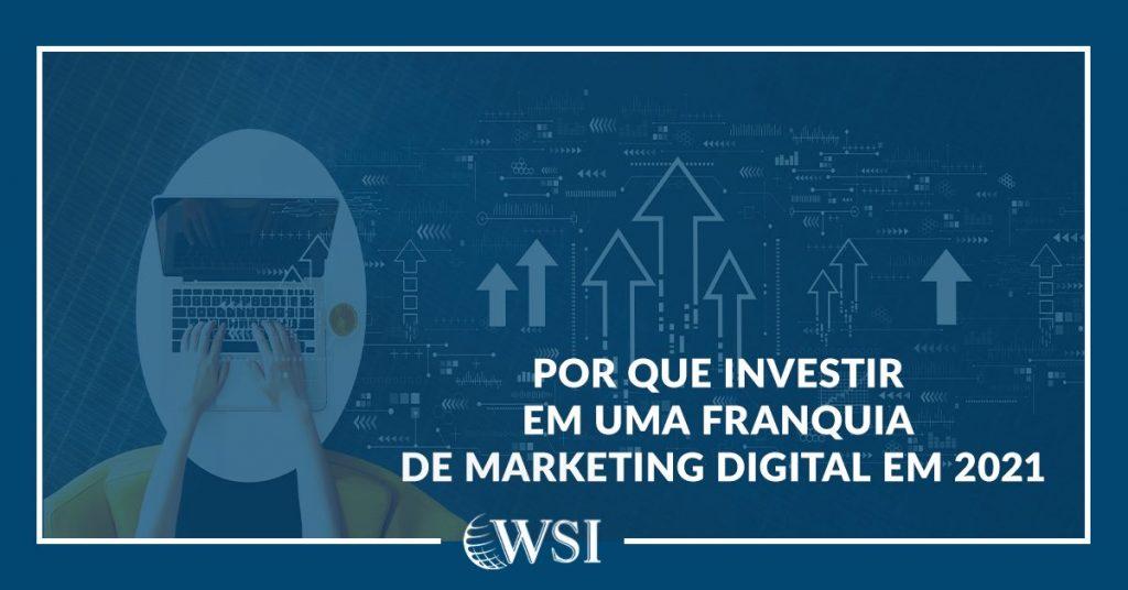 Por que Investir em Marketing Digital em 2021