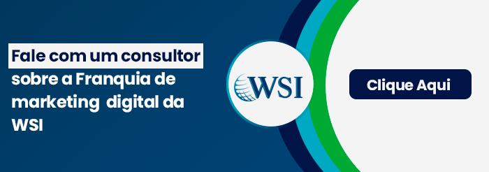 Franquia WSI - Fale com um consultor