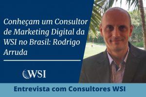 Conheça um Consultor de Marketing Digital da WSI no Brasil: Rodrigo Arruda