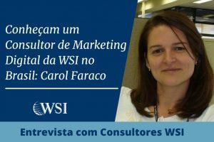 Conheça um Consultor de Marketing Digital da WSI no Brasil: Carol Faraco