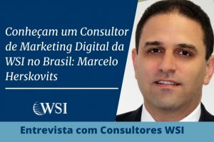 Conheça um Consultor de Marketing Digital da WSI no Brasil: Marcelo Herskovits